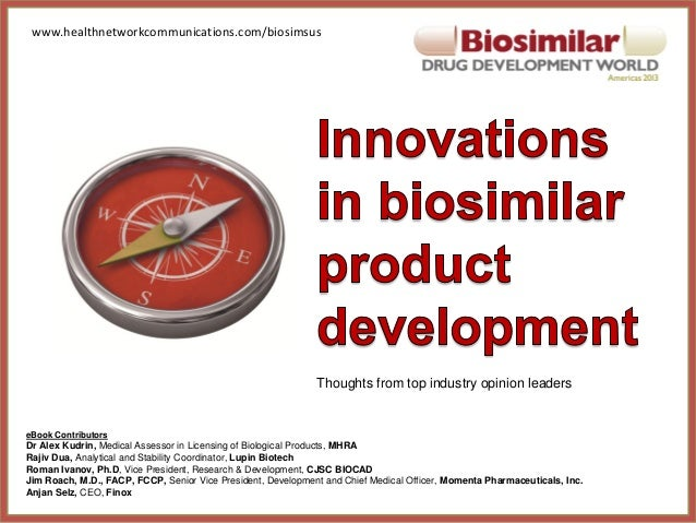 www.healthnetworkcommunications.com/biosimsus  Thoughts from top industry opinion leaders  eBook Contributors  Dr Alex Kud...