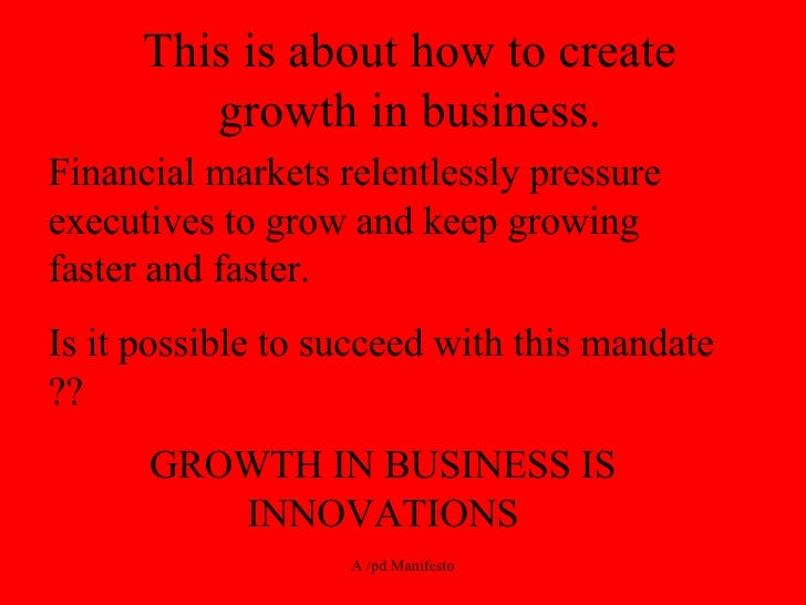 This is about how to create growth in business. Financial markets relentlessly pressure executives to grow and keep growin...