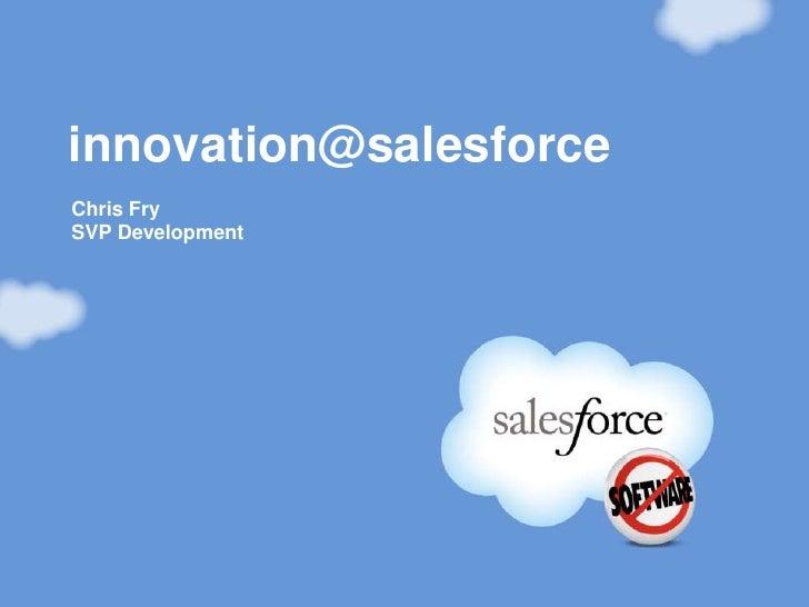 innovation@salesforceChris FrySVP Development