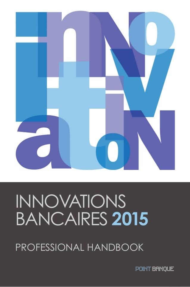 1INNOVATIONS BANCAIRES - Professional Handbook INNOVATIONS BANCAIRES 2015 PROFESSIONAL HANDBOOK POINT BANQUE