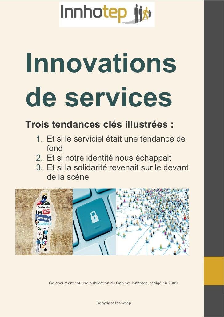 Innovationsde servicesTrois tendances clés illustrées :  1. Et si le serviciel était une tendance de     fond  2. Et si no...
