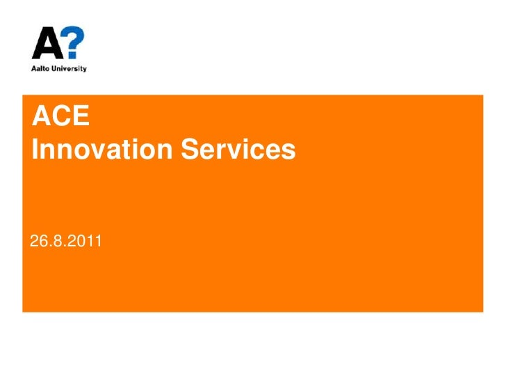 ACE Innovation Services<br />26.8.2011<br />