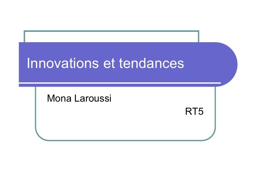 Innovations et tendances   Mona Laroussi                           RT5