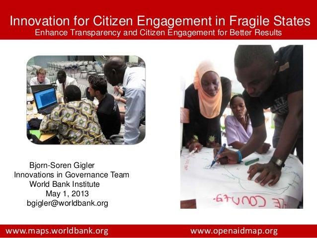 Innovation for Citizen Engagement in Fragile StatesEnhance Transparency and Citizen Engagement for Better ResultsBjorn-Sor...