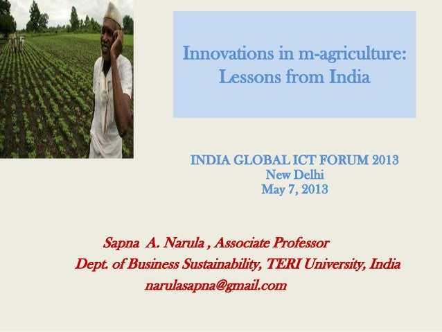 Innovations in m-agriculture: Lessons from India Sapna A. Narula , Associate Professor Dept. of Business Sustainability, T...