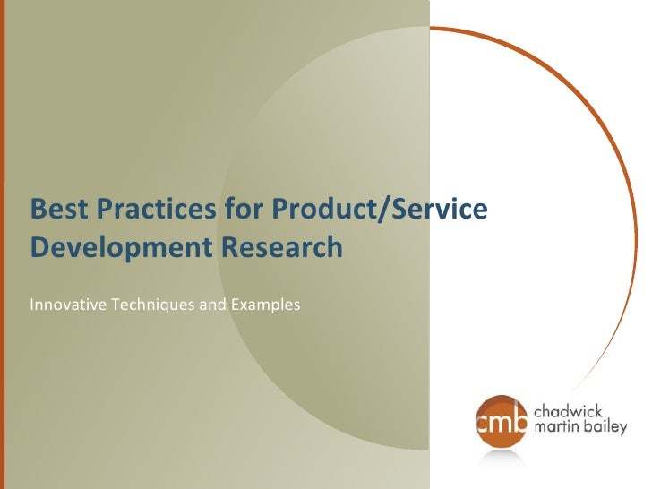 Best Practices for Product/Service Development Research<br />Innovative Techniques and Examples<br />