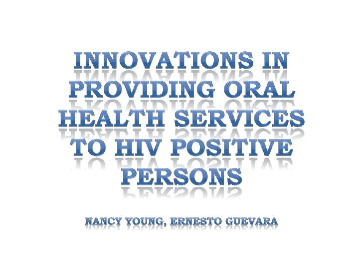 Innovations in providing oral health services to hiv positive persons