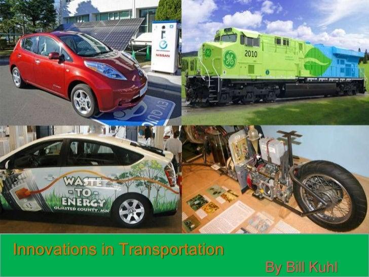 Innovations in Transportation                                By Bill Kuhl