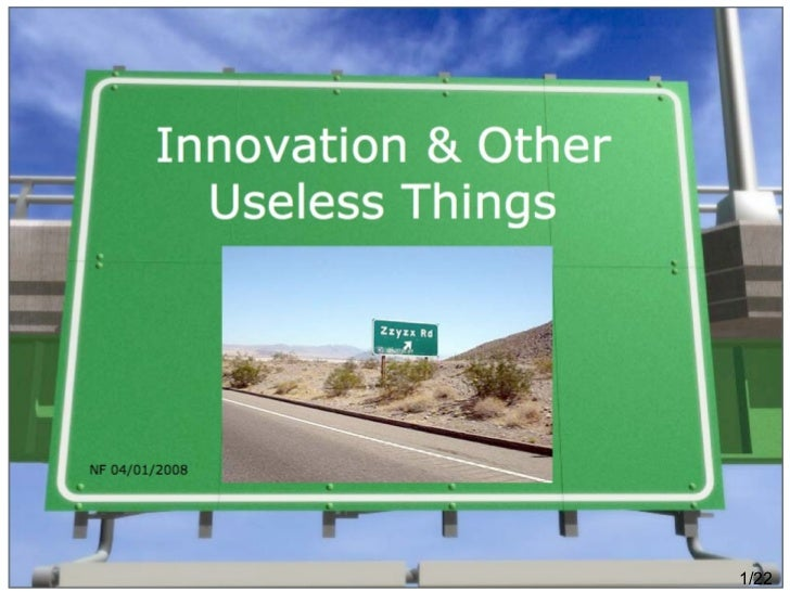 Innovation and other useless Things