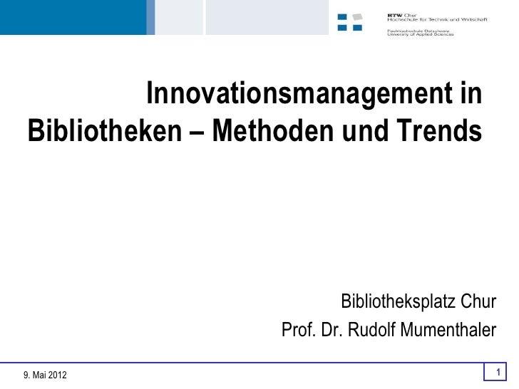 Innovationsmanagement inBibliotheken – Methoden und Trends                           Bibliotheksplatz Chur                ...