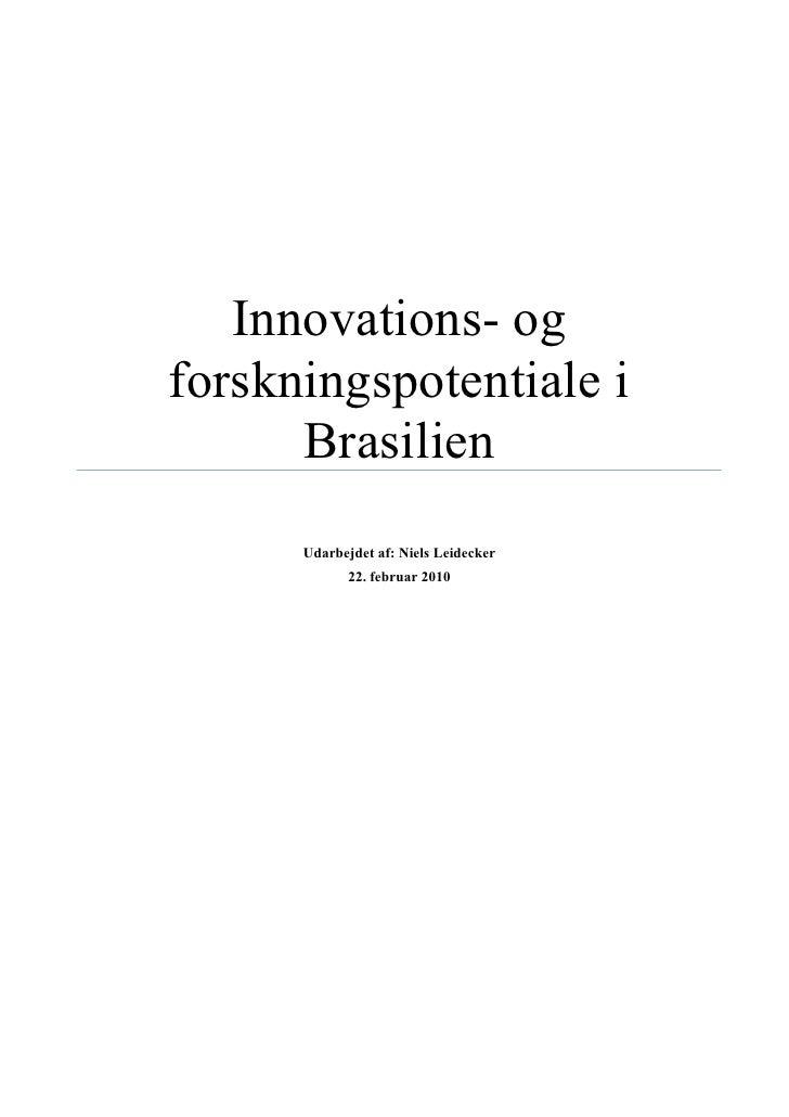 Innovations- og forskningspotentiale i       Brasilien       Udarbejdet af: Niels Leidecker              22. febr...