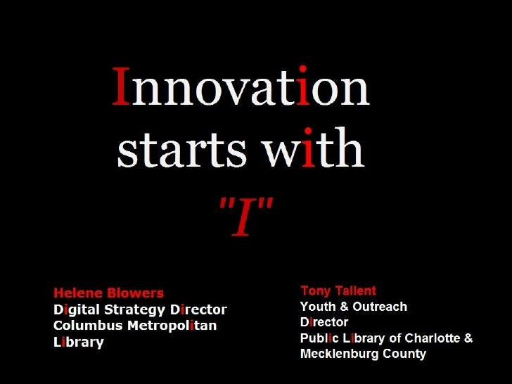 Innovation Starts with I