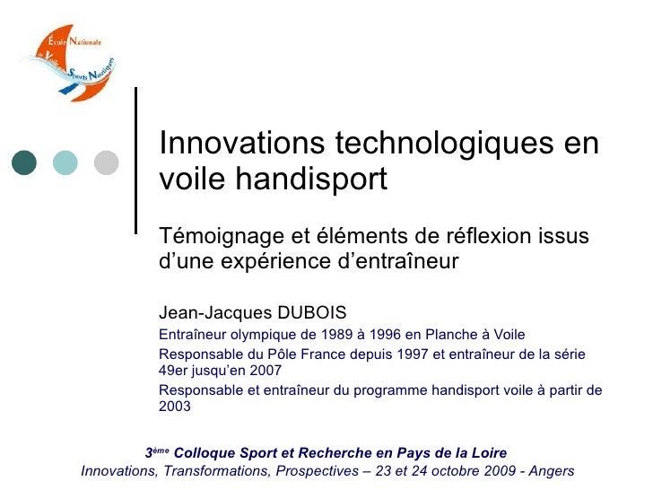 Innovations technologiques en voile handisport Témoignage et éléments de réflexion issus d'une expérience d'entraîneur Jea...