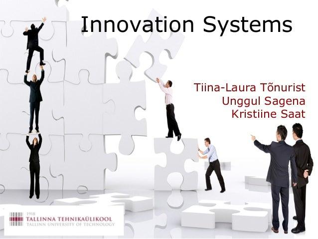 Innovation SystemsTiina-Laura TõnuristUnggul SagenaKristiine Saat