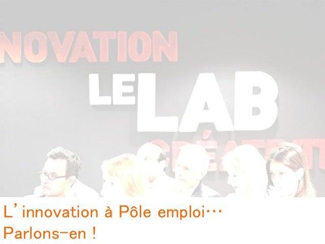 L'innovation à Pôle emploi… Parlons-en !