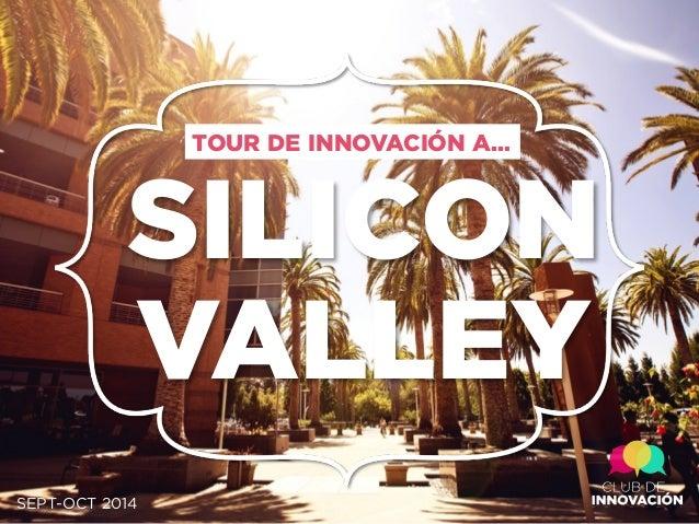 SILICON VALLEY TOUR DE INNOVACIÓN A… SEPT-OCT 2014