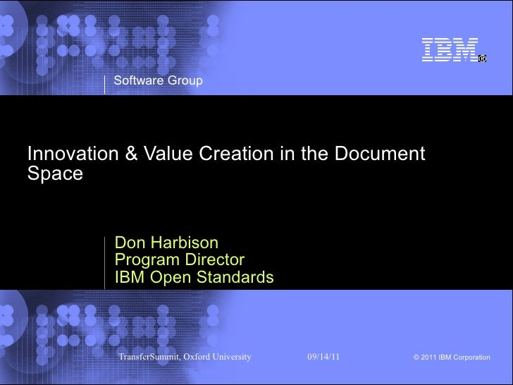 Software GroupInnovation & Value Creation in the DocumentSpace         Don Harbison         Program Director         IBM O...