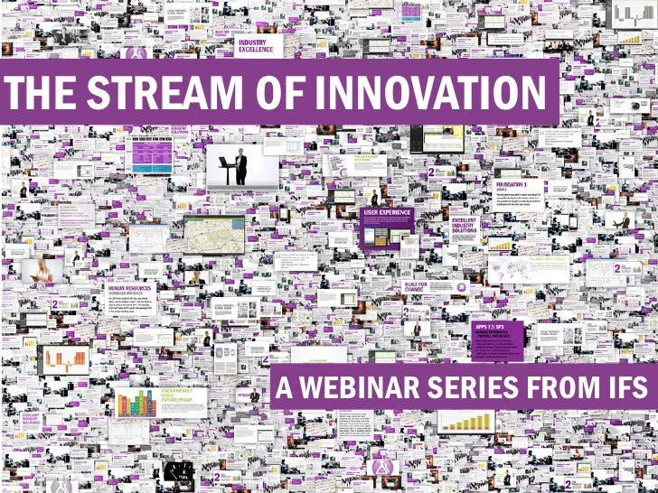 THE STREAM OF INNOVATION           A WEBINAR SERIES FROM IFS             © 2012 IFS
