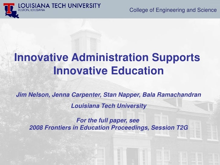 College of Engineering and Science     Innovative Administration Supports        Innovative Education  Jim Nelson, Jenna C...