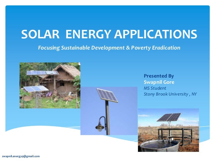 "the solar resource different applications of solar energy With so many different gadgets and technologies that could leverage solar power in the modern era, many are wondering ""how is solar energy used."