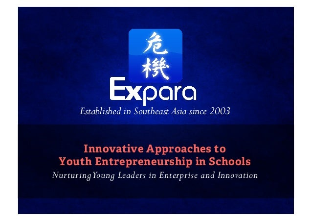 Established in Southeast Asia since 2003       Innovative Approaches to Youth Entrepreneurship in SchoolsNurturing Young L...