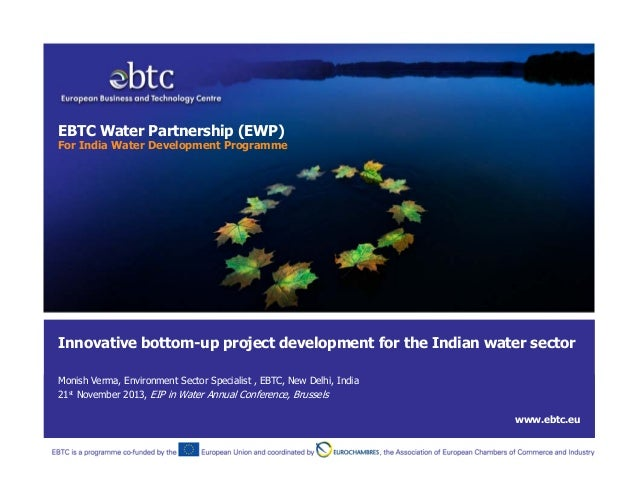 EBTC Water Partnership (EWP)  For India Water Development Programme  Innovative bottom-up project development for the Indi...