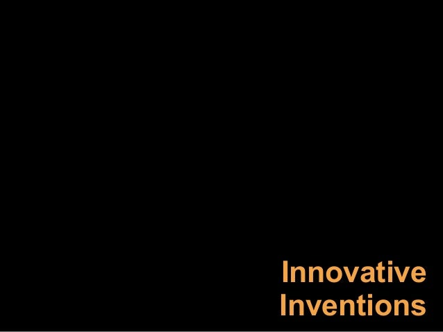 Innovative breakthrough inventions