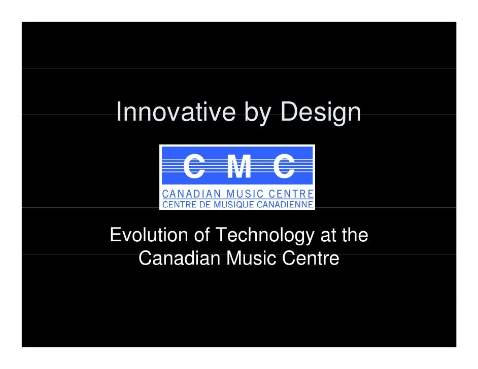 Innovative by Design    Evolution of Technology at the    Canadian M i C t    C     di Music Centre