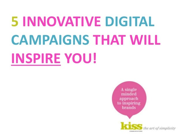 Commercial in confidence 5 INNOVATIVE DIGITAL CAMPAIGNS THAT WILL INSPIRE YOU!