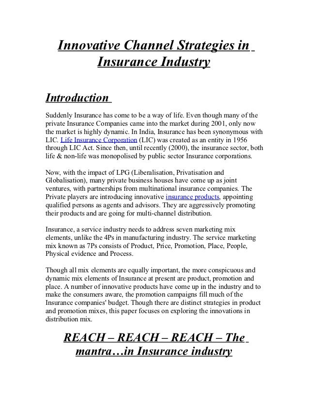 Innovative Channel Strategies in          Insurance IndustryIntroductionSuddenly Insurance has come to be a way of life. E...