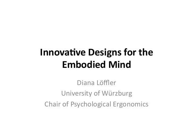 Innovative Designs for the Embodied Mind