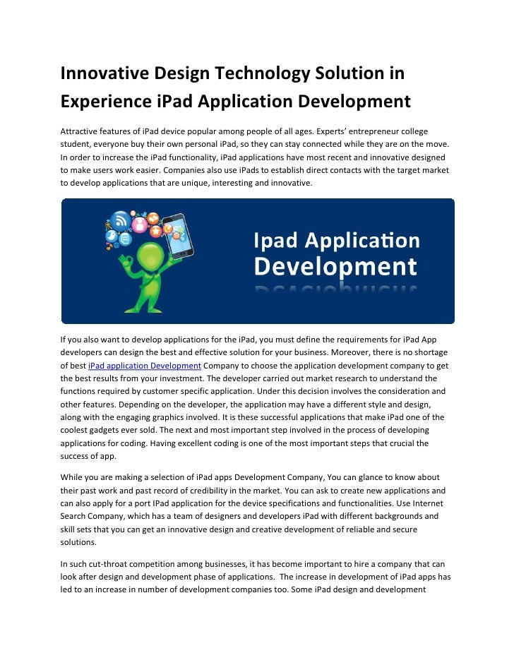 Innovative Design Technology Solution inExperience iPad Application DevelopmentAttractive features of iPad device popular ...