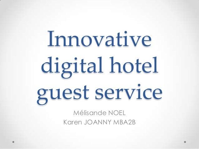 Innovative digital guest service