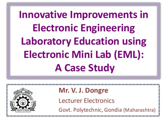Innovative Improvements in Electronic Engineering Laboratory Education using Electronic Mini Lab (EML): A Case Study Mr. V...