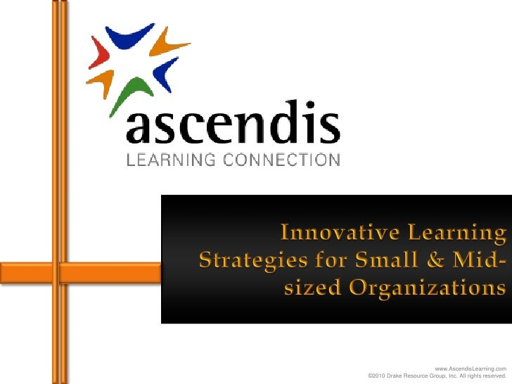 Innovative Learning Strategies For Small And Midsized Organizations