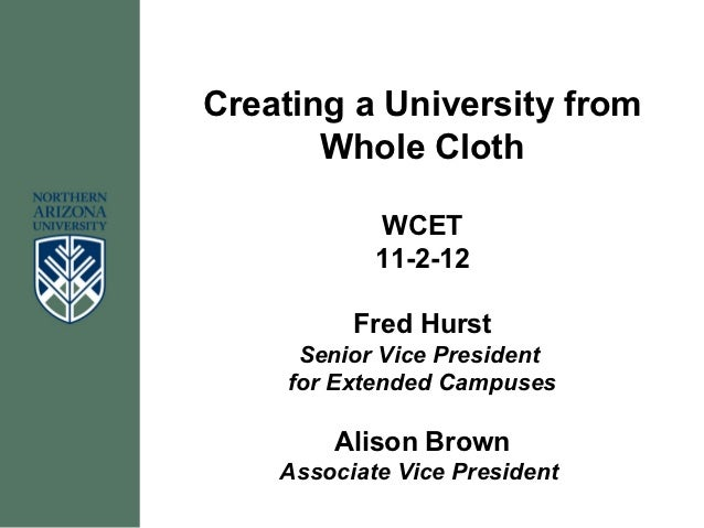 Creating a University from       Whole Cloth            WCET            11-2-12          Fred Hurst      Senior Vice Presi...