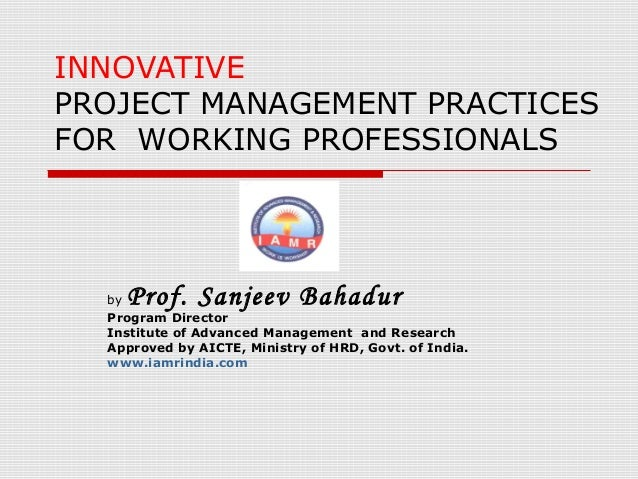"""innovative project management tool Each section will conclude with practical tools (supported by research) that can be used """"back at the office"""" to promote team innovation the role of innovation in project management innovation, as a management competency, is difficult to define."""