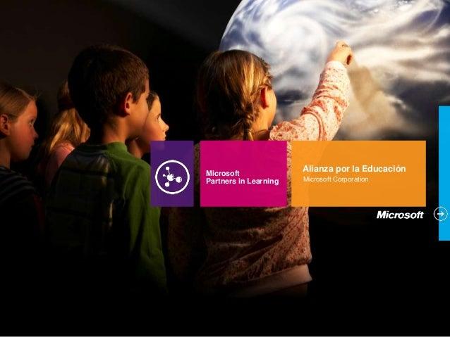 Microsoft              Alianza por la EducaciónPartners in Learning   Microsoft Corporation