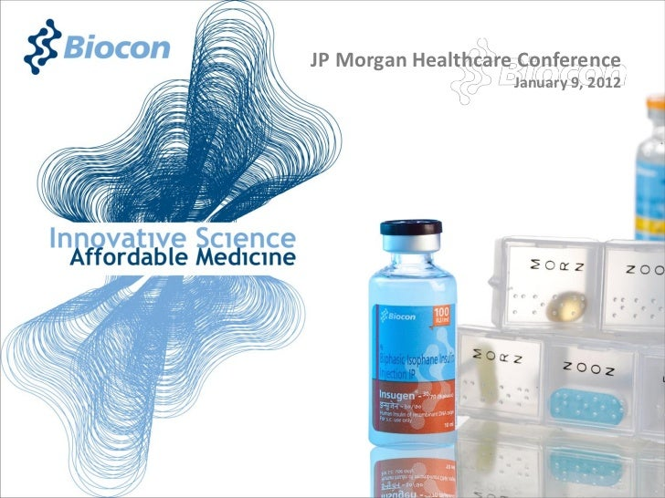 JP Morgan Healthcare Conference                    January 9, 2012