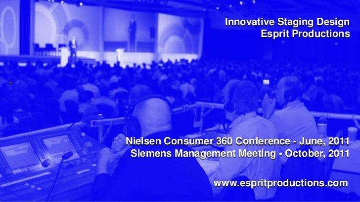 "Innovative Staging Design                              Esprit Productions""    Nielsen Consumer 360 Conference - June, 2011..."