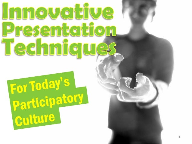 Innovative Techniques In Conference Formats For The Participatory Culture