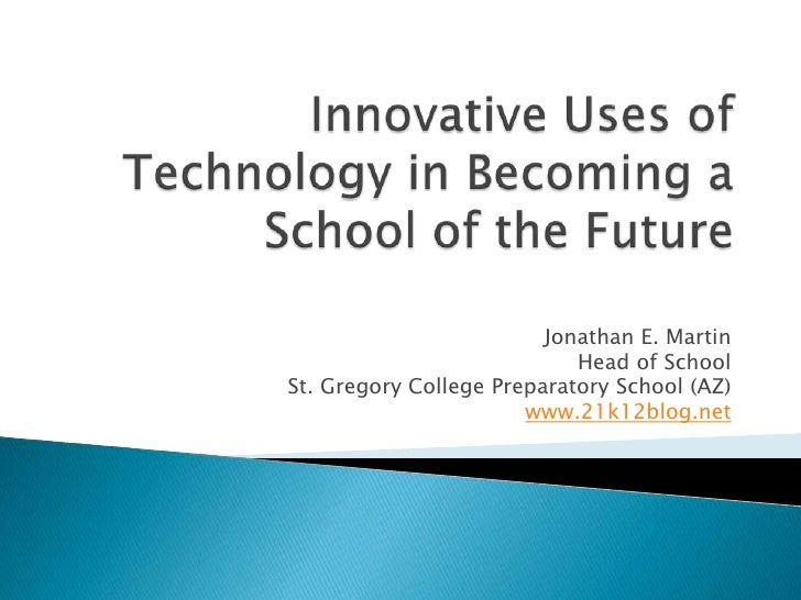 Innovative uses of technology in schools of the future