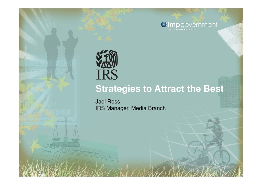 Strategies to Attract the BestJaqi RossIRS Manager, Media Branch