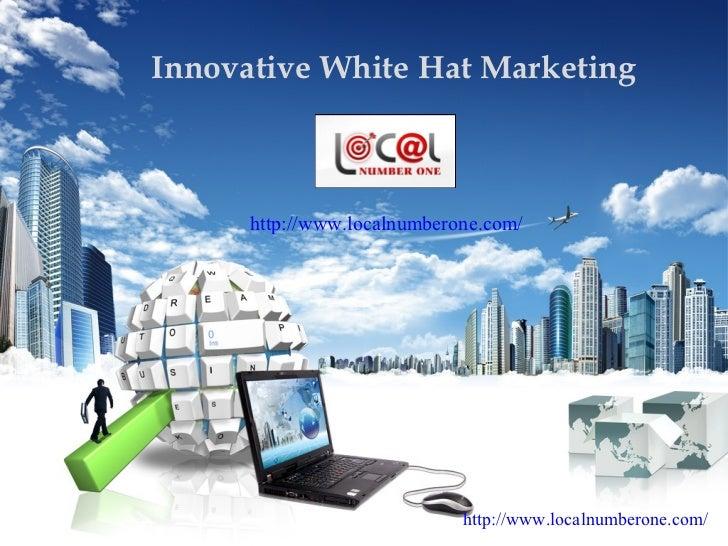 Innovative White Hat Marketing      http://www.localnumberone.com/                             http://www.localnumberone.c...