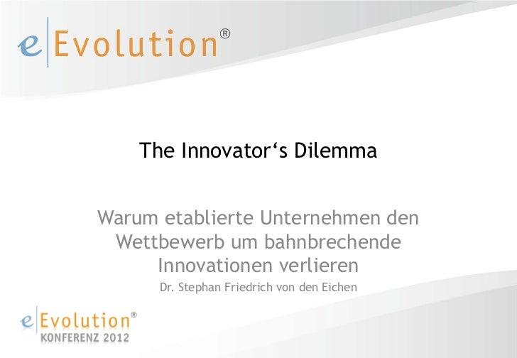 The Innovator's DilemmaWarum etablierte Unternehmen den Wettbewerb um bahnbrechende     Innovationen verlieren      Dr. St...