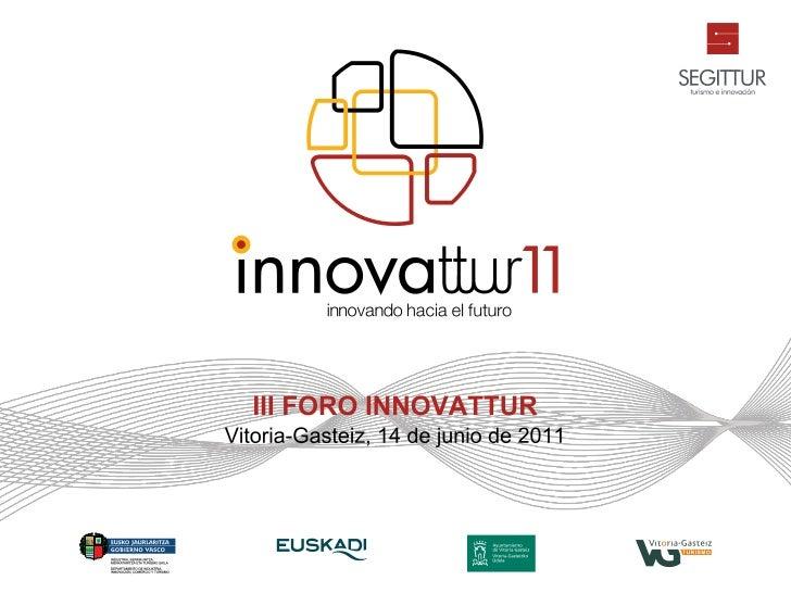 La Innovación, palanca del      sector turístico Carlos Romero   Director de I + D + i                 de SEGITTUR