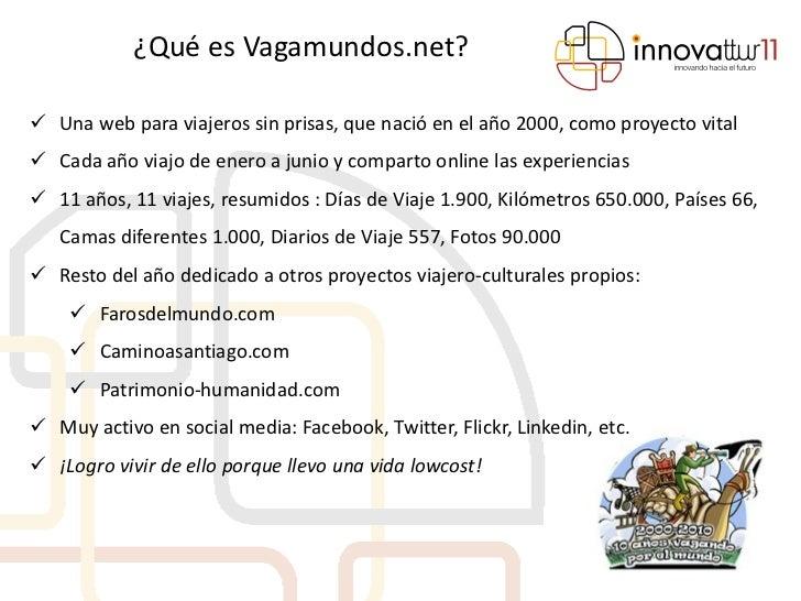 ¿Qué es Vagamundos.net? Una web para viajeros sin prisas, que nació en el año 2000, como proyecto vital Cada año viajo d...
