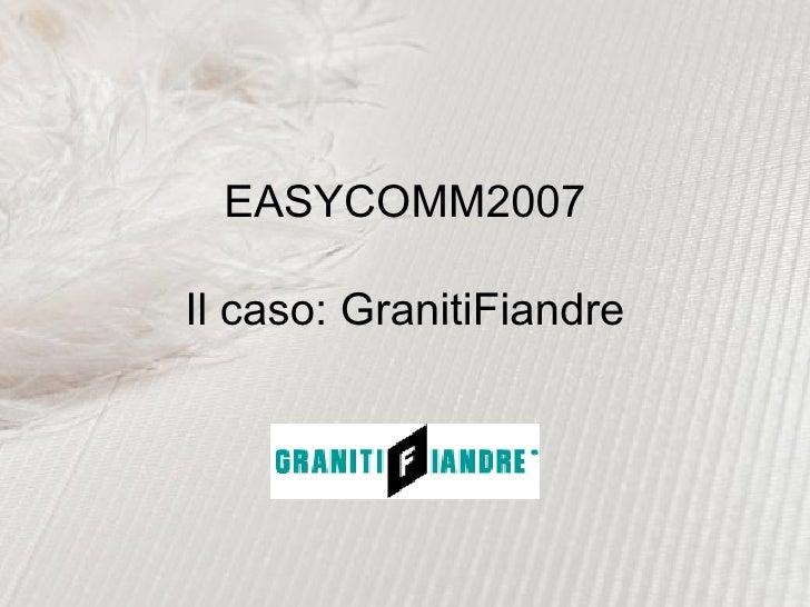 EASYCOMM2007 Il caso: GranitiFiandre