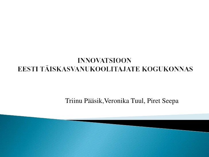 Innovatsioon Eesti täiskasvanukoolituse kogukonnas