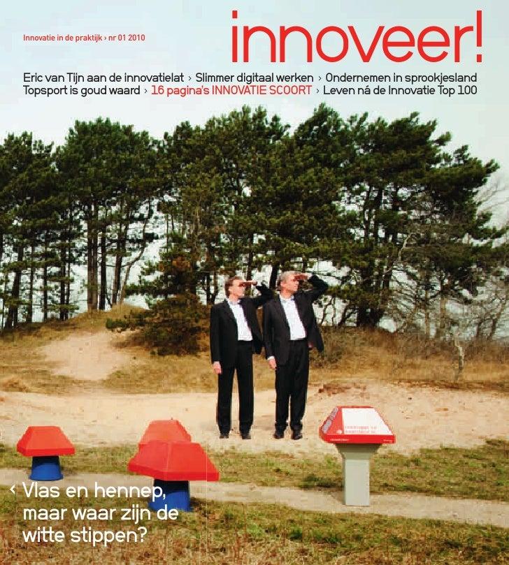 Innovatie in de praktijk › nr 01 2010                                           innoveer!  Eric van Tijn aan de innovatiel...